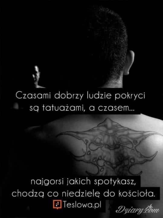 Czasami Dobrzy Ludzie Są Pokryci Tatuażem A Czasami