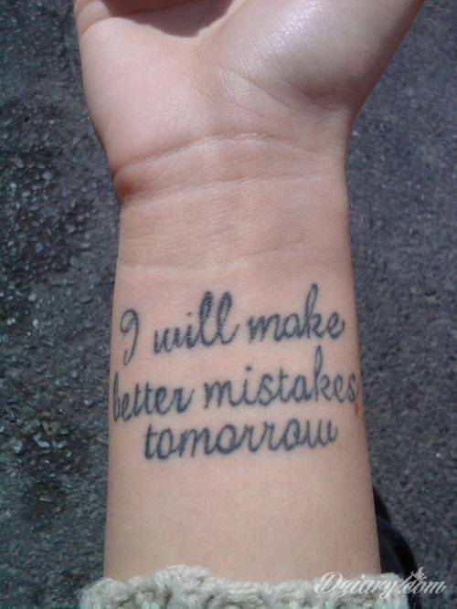 I will make better mistakes tomorrow- nieprzeciętny napis.